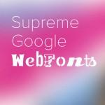 SupremeGoogleWebfonts2